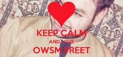 Poster:  KEEP CALM AND LOVE OWSM.PREET