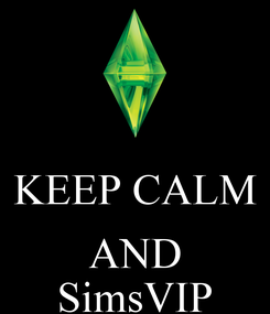 Poster:  KEEP CALM  AND SimsVIP
