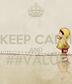 Poster:  KEEP CALM AND ##VALUE