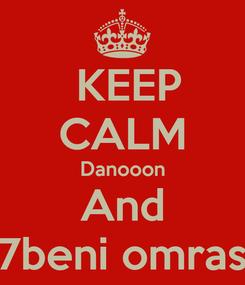 Poster:  KEEP CALM Danooon And 7beni omras