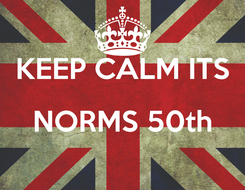 Poster:  KEEP CALM ITS NORMS 50th