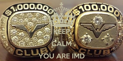 Poster:  KEEP CALM YOU ARE IMD