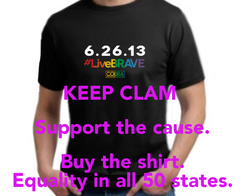 Poster:  KEEP CLAM  Support the cause. Buy the shirt. Equality in all 50 states.
