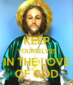 Poster:  KEEP YOURSELVES IN THE LOVE OF GOD