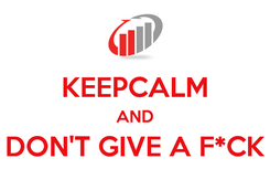 Poster:  KEEPCALM AND DON'T GIVE A F*CK