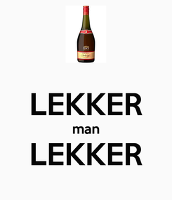 Poster:  LEKKER man LEKKER