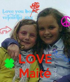 Poster:    LOVE Maité