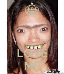 Poster:    LOVE ME