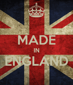Poster:  MADE IN ENGLAND