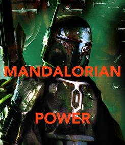 Poster:  MANDALORIAN   POWER