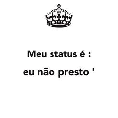 Poster:  Meu status é : eu não presto '