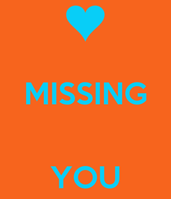 Poster:  MISSING   YOU