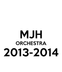 Poster:  MJH ORCHESTRA 2013-2014