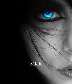 Poster:     MKR