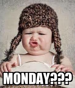 Poster:  MONDAY???