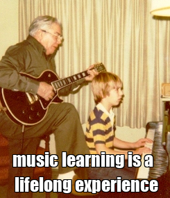 Poster:   music learning is a    lifelong experience