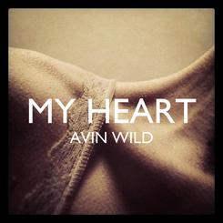 Poster:  MY HEART AVIN WILD