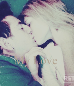 Poster:    My Love