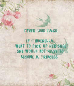 Poster:            Never Look Back.              if Cinderella