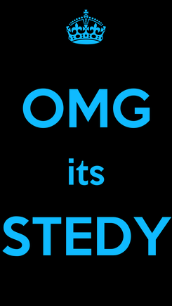 Poster:  OMG its STEDY