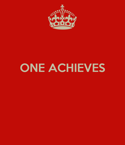 Poster:  ONE ACHIEVES