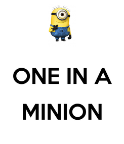 Poster:  ONE IN A  MINION