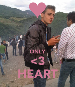 Poster:   ONLY <3 HEART
