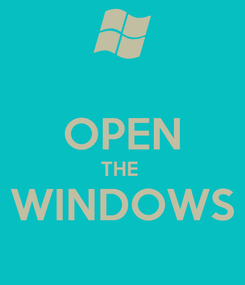 Poster:  OPEN THE  WINDOWS