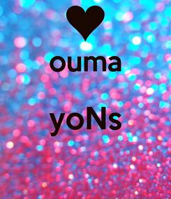 Poster:  ouma yoNs
