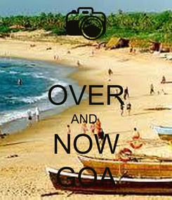 Poster:  OVER AND  NOW GOA