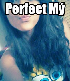 Poster:  Perfect Mý