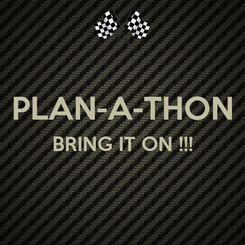 Poster:  PLAN-A-THON BRING IT ON !!!