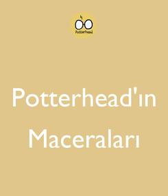 Poster:  Potterhead'ın  Maceraları