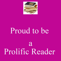 Poster:  Proud to be   a Prolific Reader