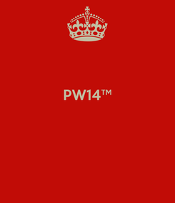 Poster:  PW14™