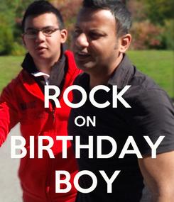 Poster:  ROCK ON  BIRTHDAY BOY