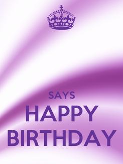 Poster:   SAYS HAPPY BIRTHDAY