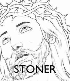 Poster:     STONER