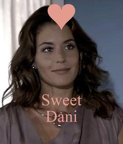Poster:    Sweet Dani