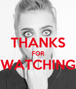 Poster:  THANKS FOR WATCHING