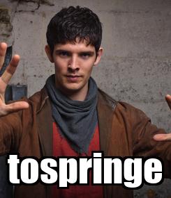 Poster:  tospringe