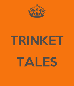 Poster:  TRINKET  TALES