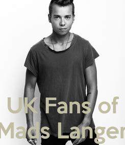 Poster:    UK Fans of Mads Langer