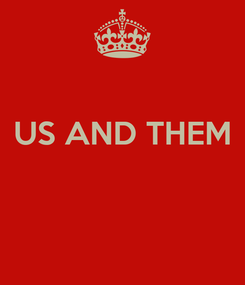 Poster:  US AND THEM