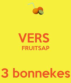 Poster:  VERS  FRUITSAP  3 bonnekes