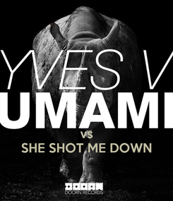 Poster:    vs SHE SHOT ME DOWN
