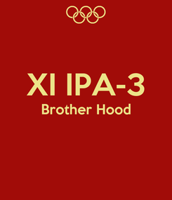 Poster:  XI IPA-3 Brother Hood