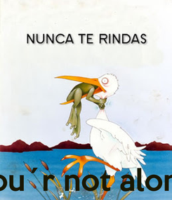 Poster:     you´r not alone