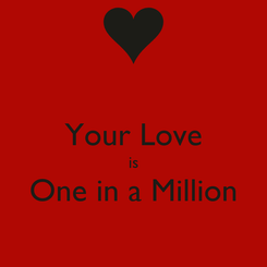 Poster:  Your Love is One in a Million