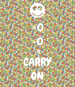 Poster: =0 -0 =8 CARRY ON